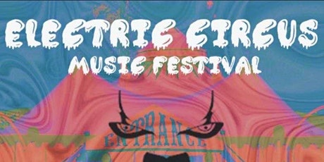 Electric Circus Music Festival tickets