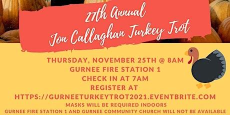 27th Annual Jon Callaghan Memorial Turkey Trot 5K Fun Run&Walk tickets
