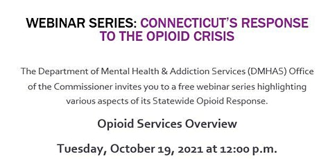 Connecticut's Response to the Opioid Crisis Webinar Series tickets