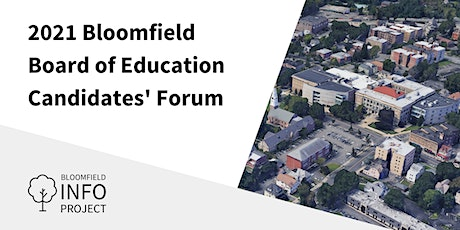 2021 Bloomfield Board of Education Candidates' Forum tickets