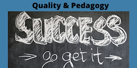 Quality and Pedagogy-What does it look like now? Series #4 -Part 1 of 2 tickets