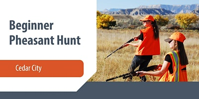 Cedar City Beginner Pheasant Hunt