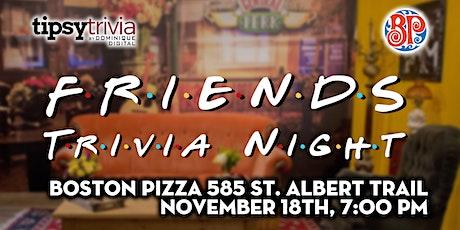 Friends Trivia - Nov 18th, 7:00pm - Boston Pizza St. Albert tickets