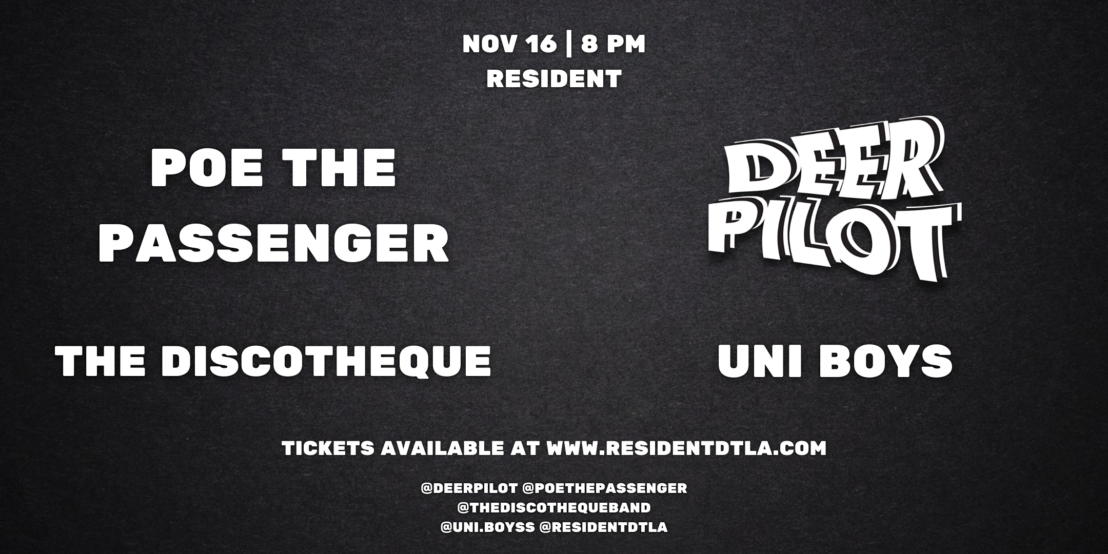 Deer Pilot - Uni Boys - Poe the Passenger - The Discotheque