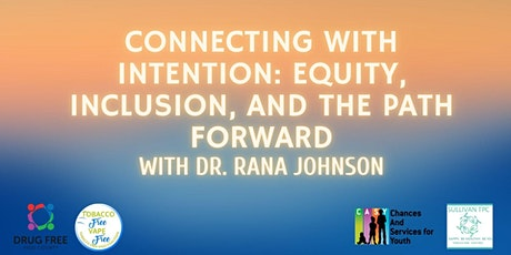 Connecting with Intention: Equity, Inclusion, and the Path Forward tickets