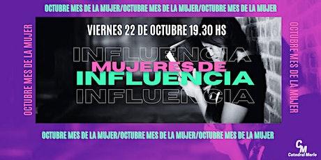 Mujeres de Influencia 22/10 19.30hs tickets