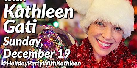 Celebrate the Holidays w/ Kathleen Gati-Sunday, December 19, 2021 tickets
