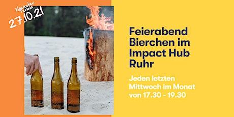 Feierabend Bierchen im Impact Hub Ruhr Tickets