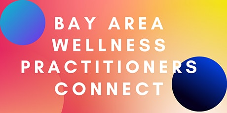 Bay Area Wellness Practitioners Connect tickets