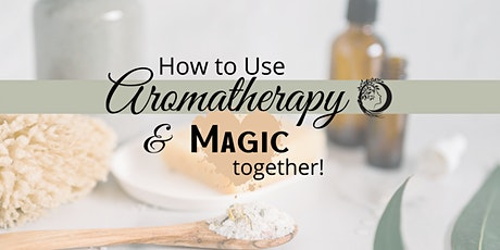 How to use Aromatherapy and Magic Together! biglietti