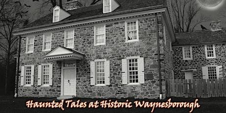 Haunted Tales at Historic Waynesborough tickets