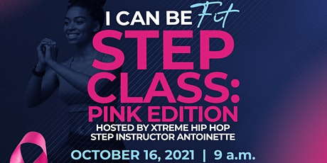 I Can Be Fit Step Class: Pink Edition tickets