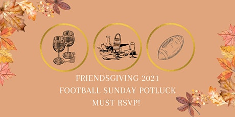 Friendsgiving 2021 - Football Sunday Potluck Style tickets