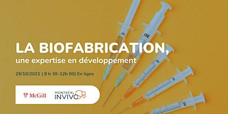 La biofabrication, une expertise en développement - An expertise to develop billets