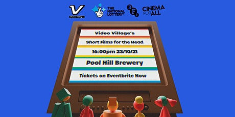Video Village presents... Short Films for the Head tickets