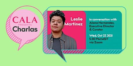 CALA Presenta > Charlas with Leslie Martinez tickets
