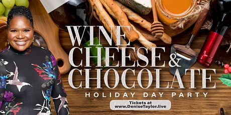Wine, Cheese & Chocolate Holiday Day Party tickets