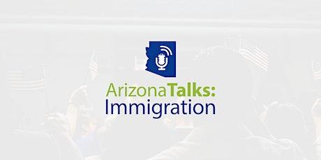 Arizona Talks: Immigration | Policy Talks tickets