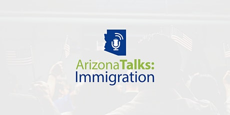 Arizona Talks: Immigration | Public Policy Panel tickets