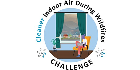 Webinar: Winners of the Cleaner Indoor Air During Wildfires Challenge tickets
