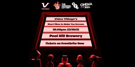 Video Village presents... Short Films to Make You SCREAM! tickets