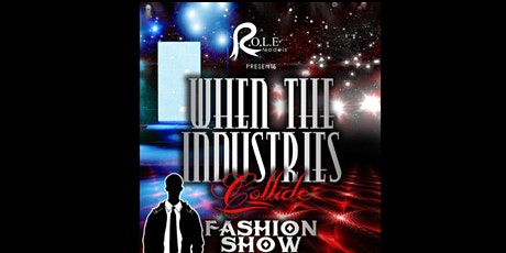"""""""When the Industries Collide"""" Fashion Show tickets"""