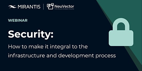 Security: How To Make It Integral To The Infrastructure & Dev Process tickets