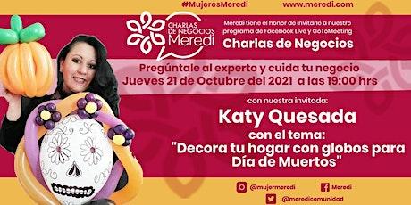 "Charla de Negocio Meredi: ""Decora tu hogar con globos para Día de Muertos"" entradas"
