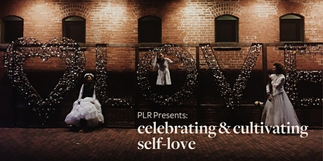 PLR Vancouver Presents: Celebrating & Cultivating Self-Love tickets