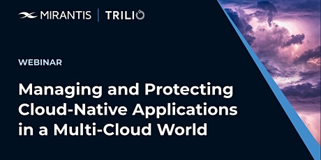 Managing and Protecting Cloud-Native Applications in a Multi-Cloud World tickets