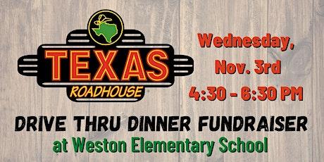 Texas Roadhouse - Drive Thru Dinner @ Weston Elementary tickets