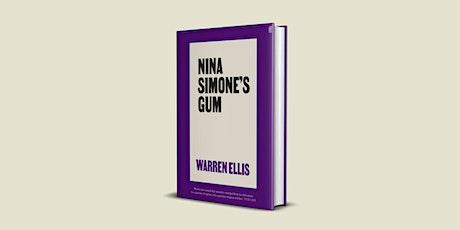 Warren Ellis: Nina Simone's Gum Book Launch tickets