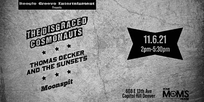 The Disgraced Cosmonauts w/ Moonspit and Thomas Decker and The Sunsets