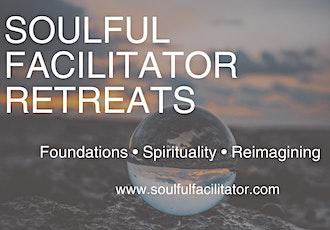 Soulful Facilitator Retreat  INFO SESSION tickets
