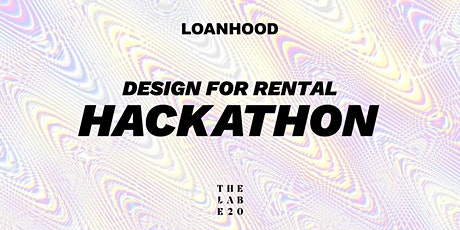 Design for Rental Hackathon with LOANHOOD tickets