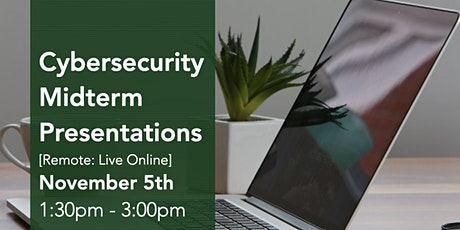Cybersecurity Midterm Presentations tickets