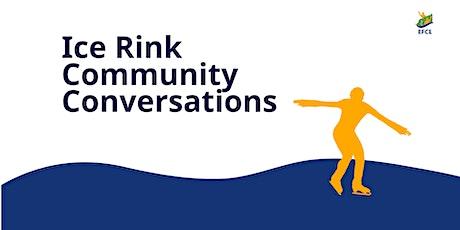 Ice Rink Community Conversations tickets