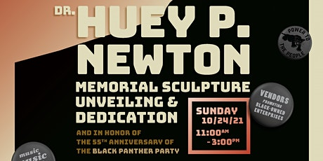 FREE EVENT - Celebration of Dr. Huey P. Newton Memorial Sculpture Unveiling tickets