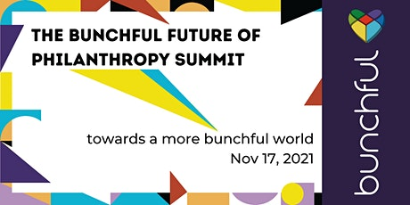 The Bunchful Future of Philanthropy Summit tickets