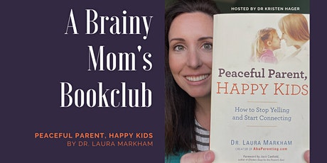 Brainy Mom's Book Club: Peaceful Parent, Happy Kids tickets