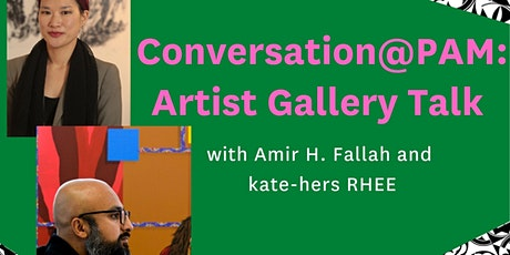 Conversation@PAM: Artist Gallery Talk with Amir H. Fallah &  kate-hers RHEE tickets