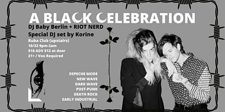 A Black Celebration - Guest DJ set by Korine! tickets