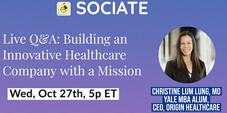 Sociate Live Q&A: Building an Innovative Healthcare Company with a Mission tickets