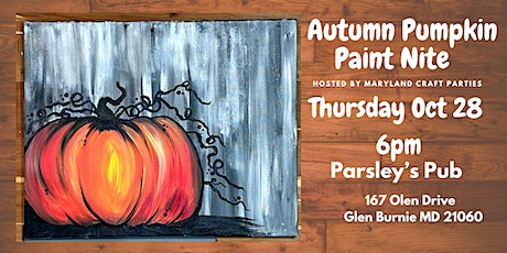 Autumn Pumpkin Paint Nite at Parsley's  hosted  by Maryland Craft Parties tickets