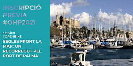 #OPENBIKE / Segles front la mar: un recorregut pel port de Palma entradas