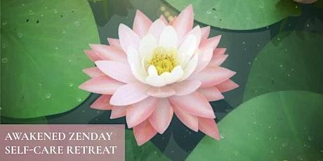 Awakened Zenday Self-Care Retreat tickets