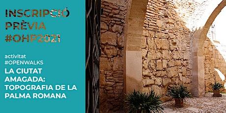 #OPENWALKS / La ciutat amagada: topografia de la Palma romana entradas