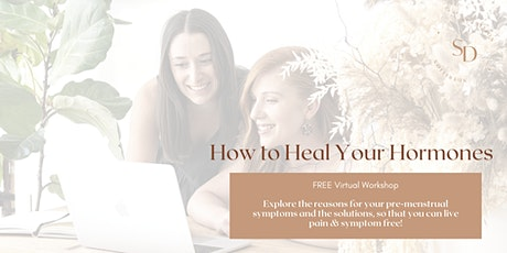 How to Heal Your Hormones - FREE Virtual Workshop tickets