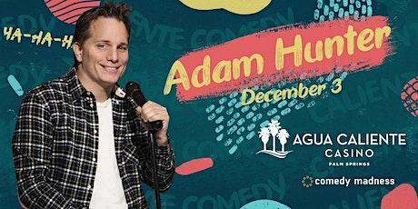 Adam Hunter Headlines Agua Caliente Casino Caliente Comedy Nights tickets