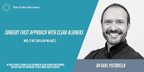 Surgery First Approach with Clear Aligners tickets
